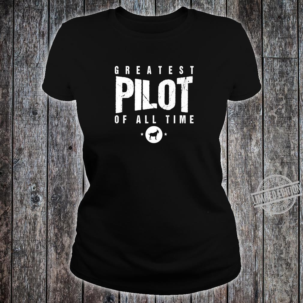 Greatest Airplane Pilot of All Time #1 Best Pilot Ever Goat Shirt ladies tee