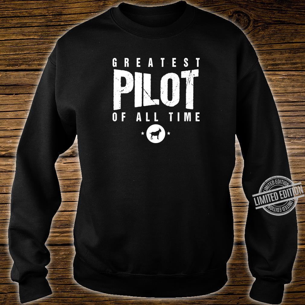 Greatest Airplane Pilot of All Time #1 Best Pilot Ever Goat Shirt sweater