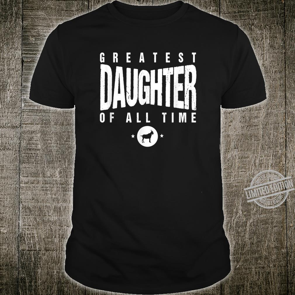 Greatest Daughter of All Time Daughters Day #1 Goat Shirt