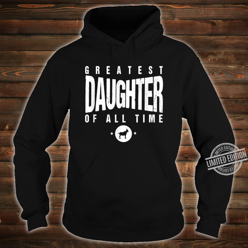 Greatest Daughter of All Time Daughters Day #1 Goat Shirt hoodie