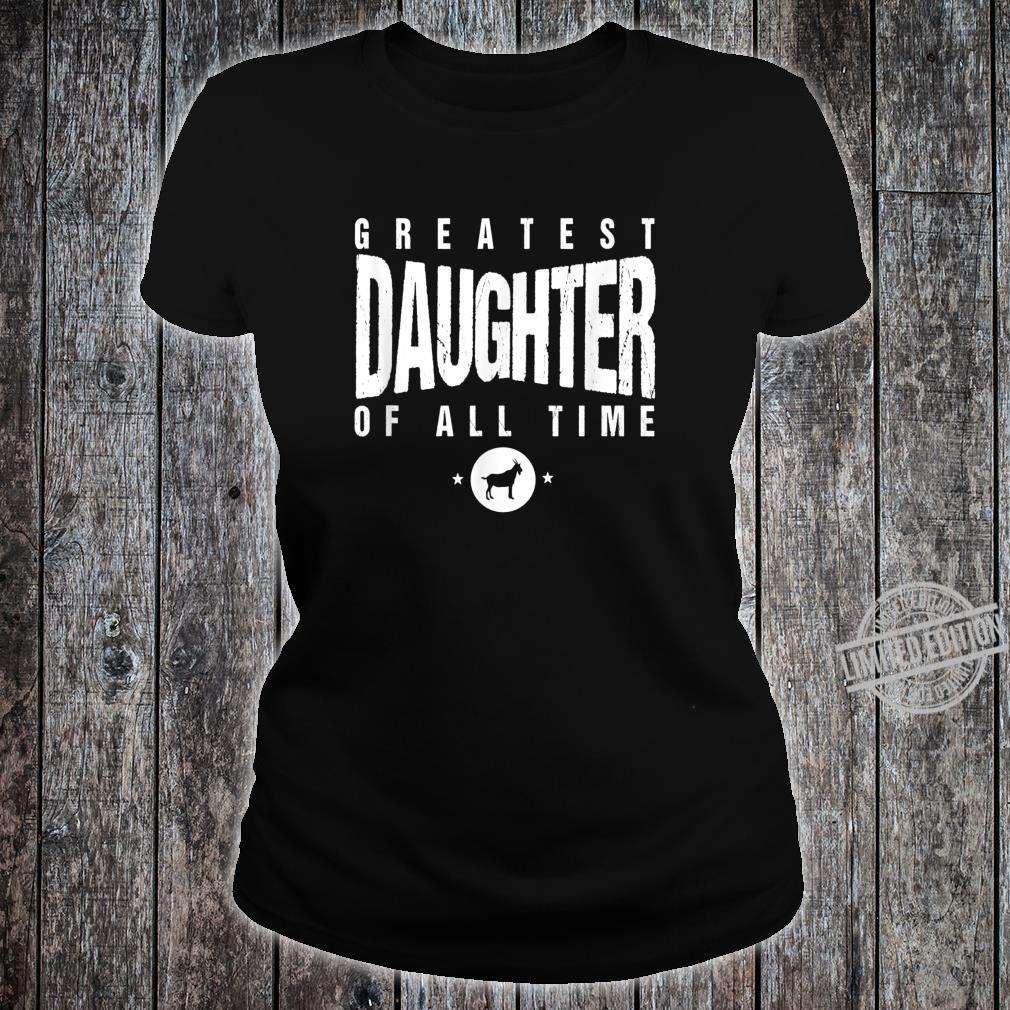 Greatest Daughter of All Time Daughters Day #1 Goat Shirt ladies tee