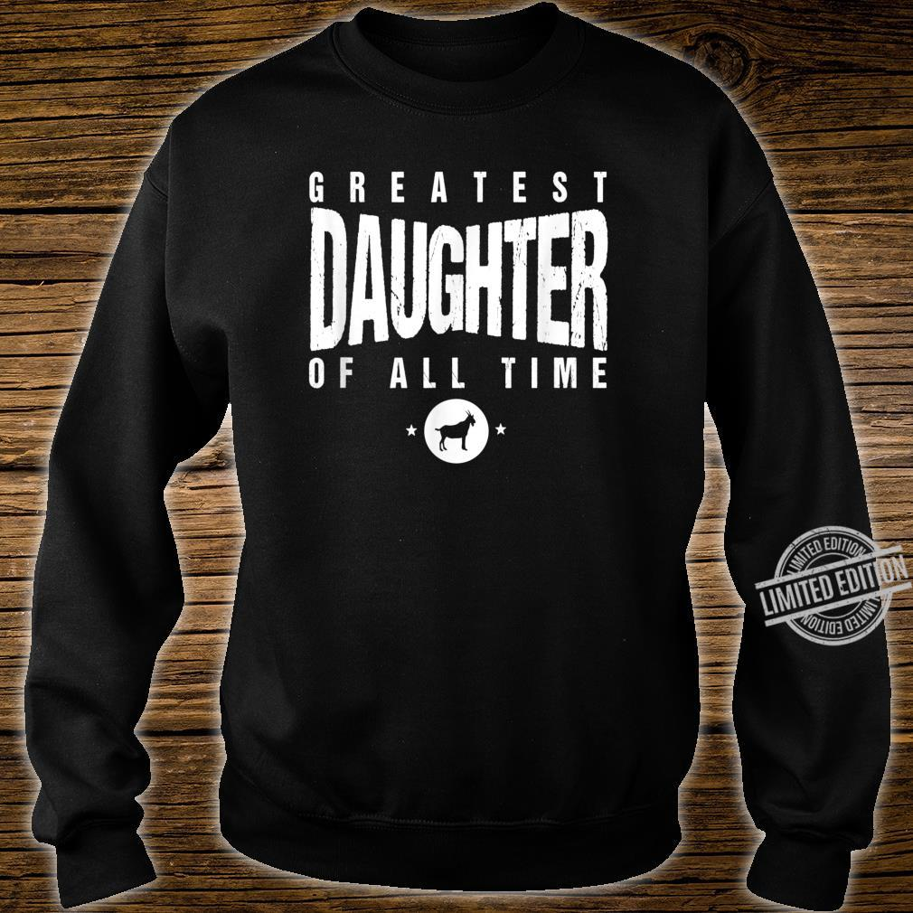 Greatest Daughter of All Time Daughters Day #1 Goat Shirt sweater