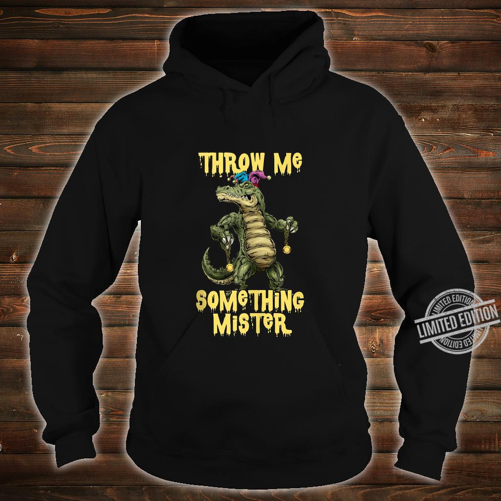 Greedy Alligator Mardi Gras Shirt Throw Me Something Mister Shirt hoodie