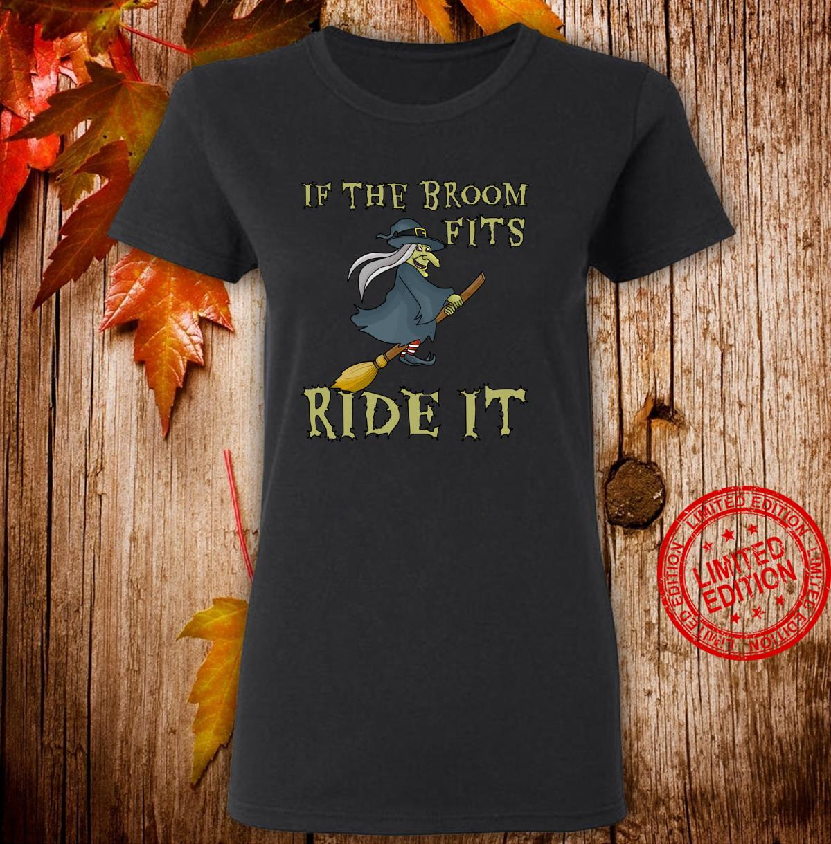 Halloween Witch If the Broom Fits Ride It Shirt ladies tee