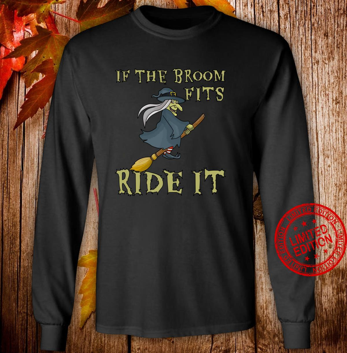 Halloween Witch If the Broom Fits Ride It Shirt long sleeved