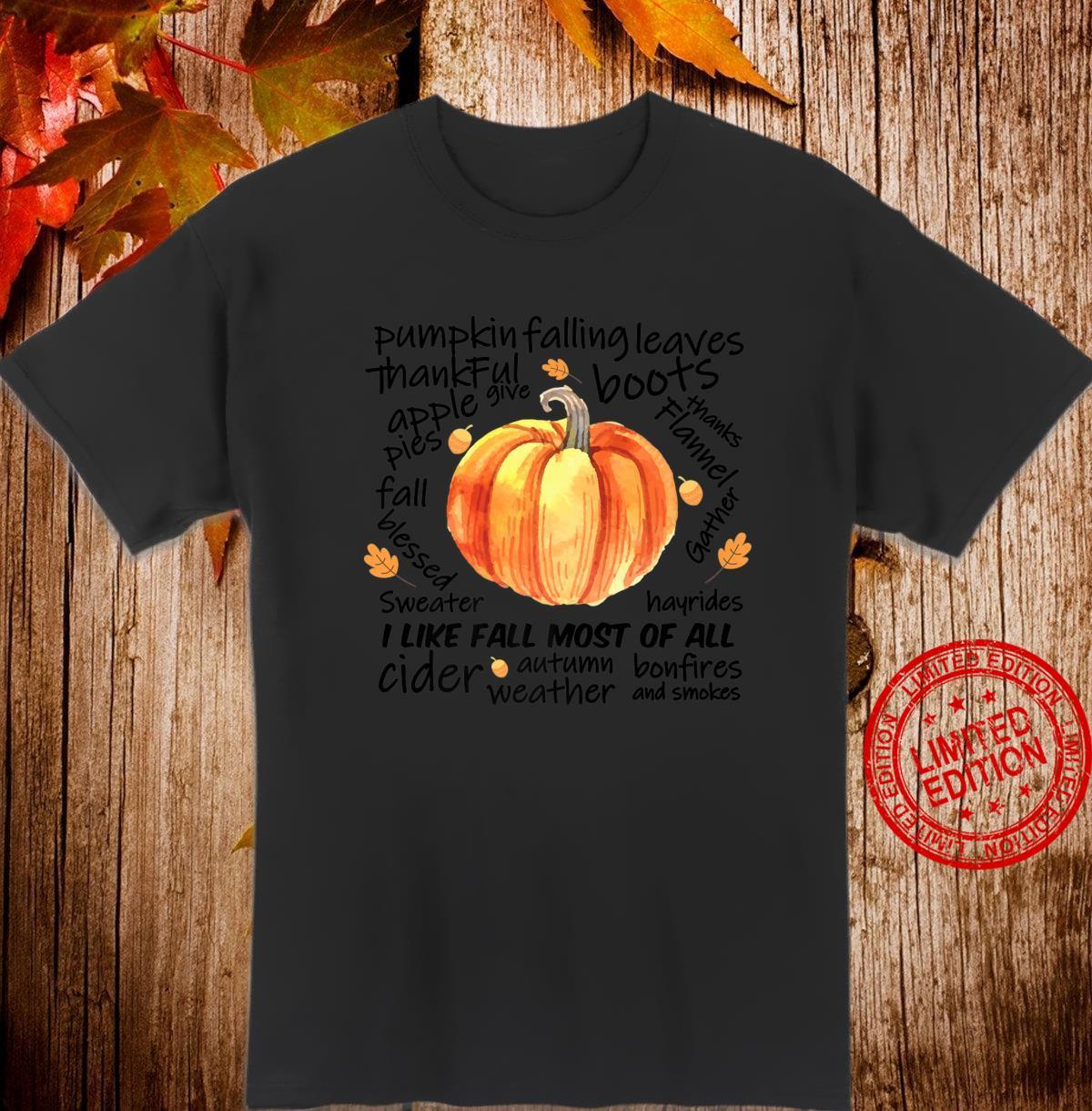 I Like Fall Most of All Fall Autumn Season Shirt
