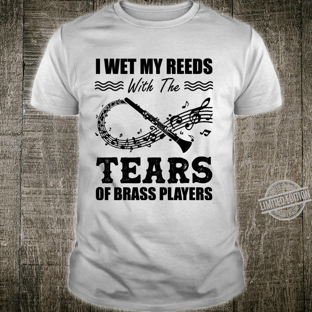 I Wet My Reeds With The Tears Of Brass Players Clarinet Shirt