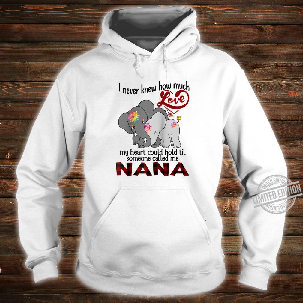 I never knew how much love nana elephant cute Shirt hoodie