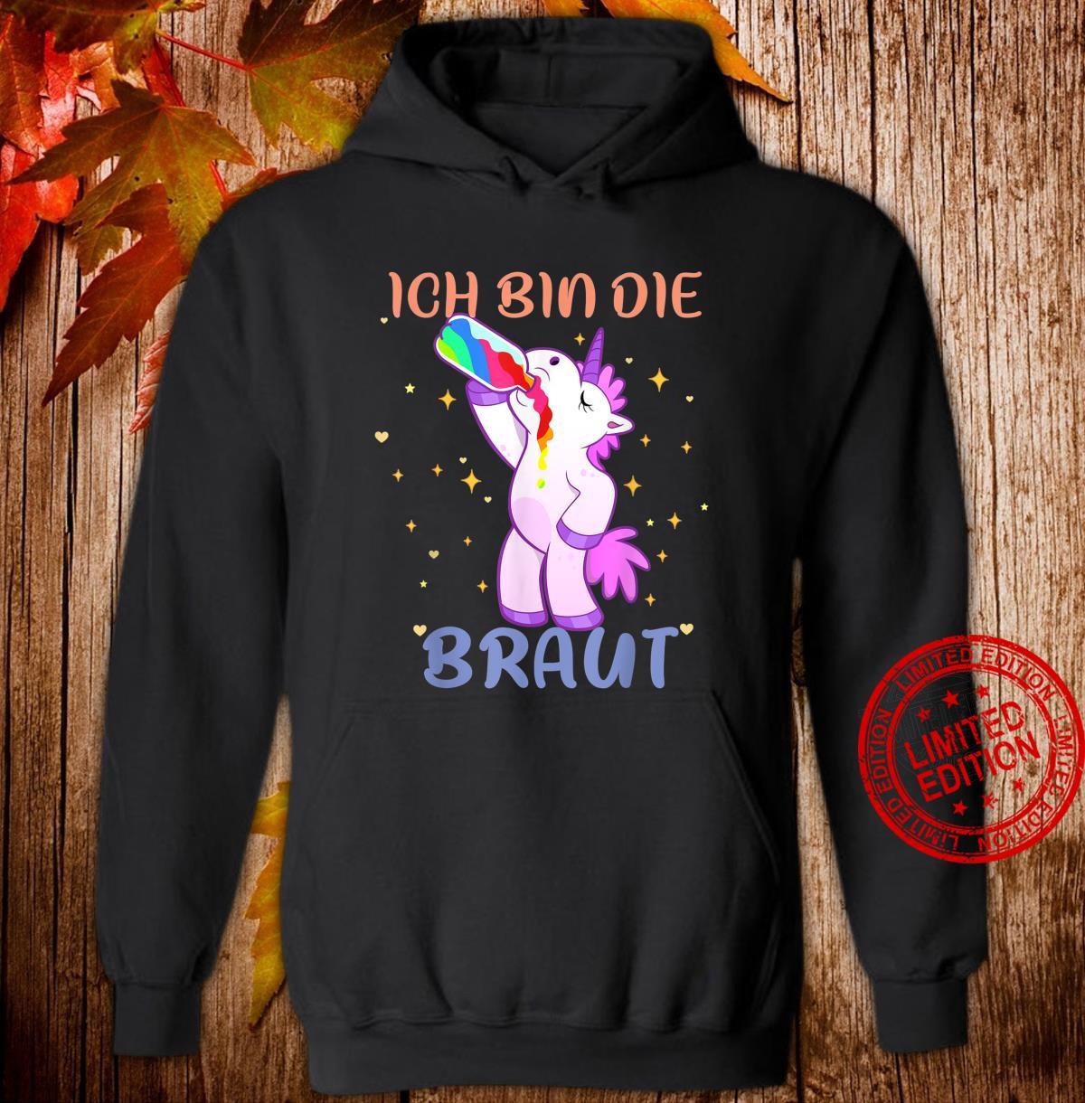 Ich bin die Braut Unicorn Ich bin die Braut JGA Einhorn Shirt hoodie