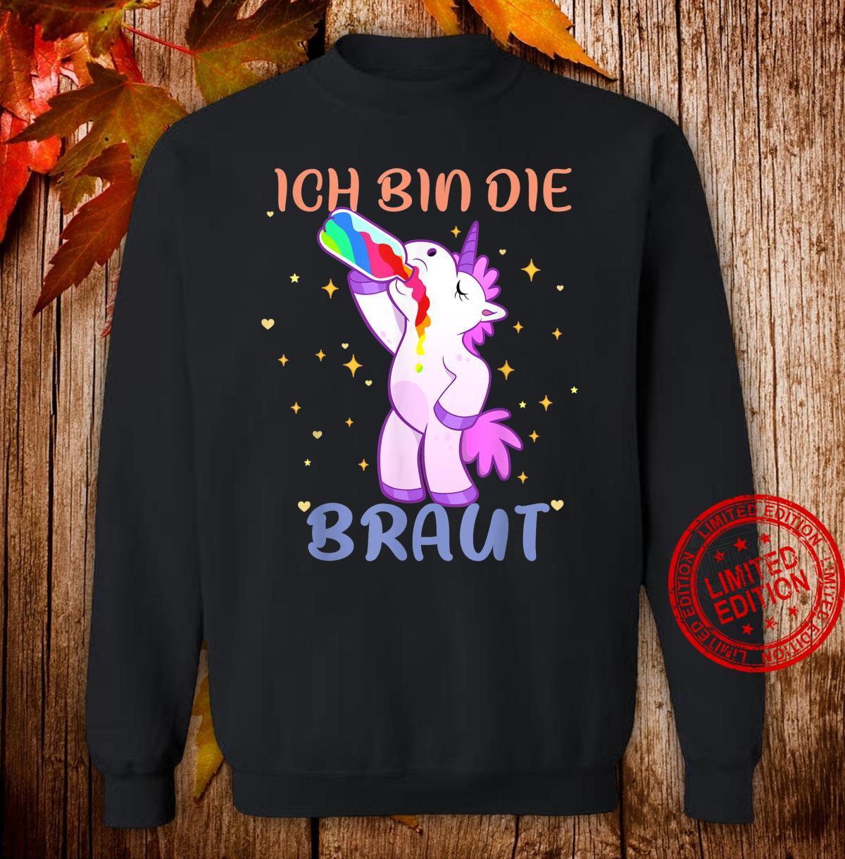 Ich bin die Braut Unicorn Ich bin die Braut JGA Einhorn Shirt sweater
