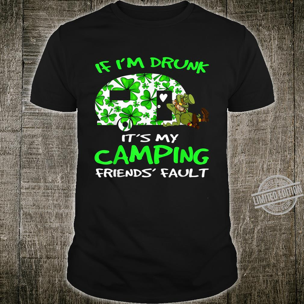 If I'm Drunk Its My Camping Friend's Fault Shirt