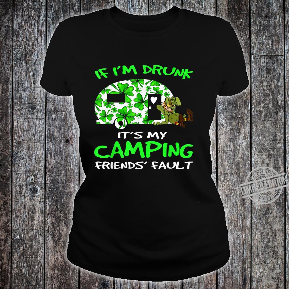 If I'm Drunk Its My Camping Friend's Fault Shirt ladies tee