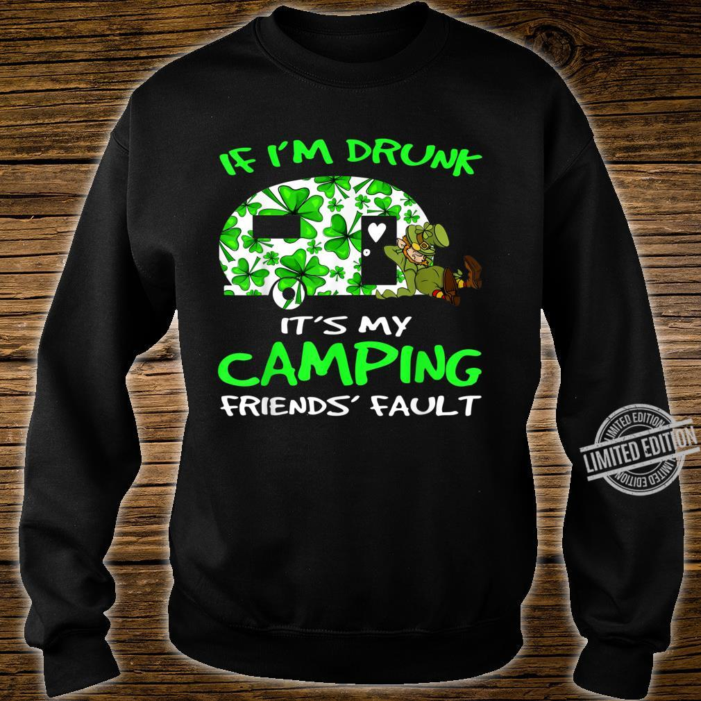 If I'm Drunk Its My Camping Friend's Fault Shirt sweater