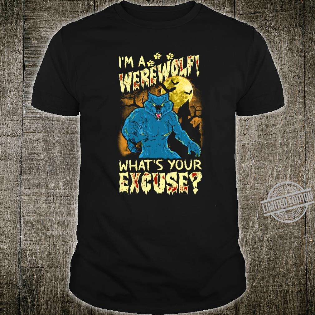 I'm A Werewolf What's Your Excuse Shirt