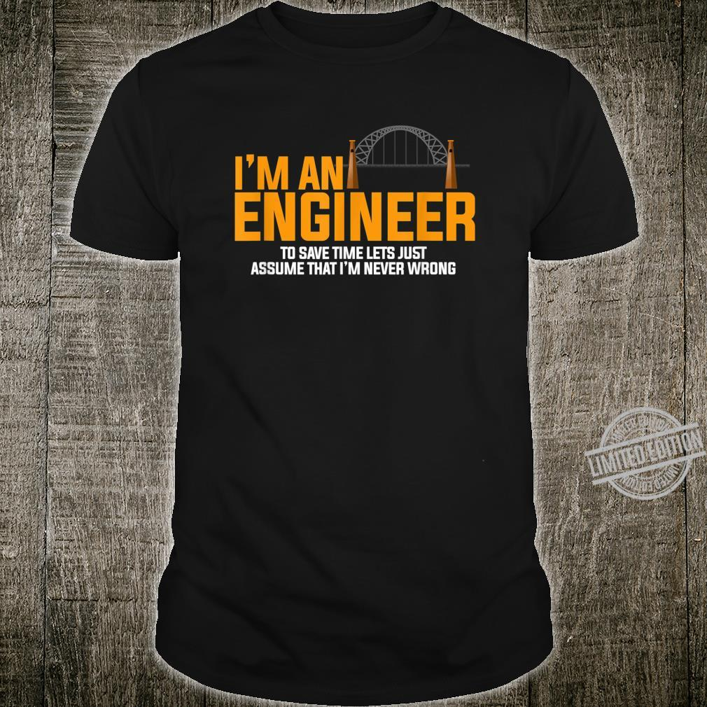 I'm An Engineer Engineers Engineering Shirt