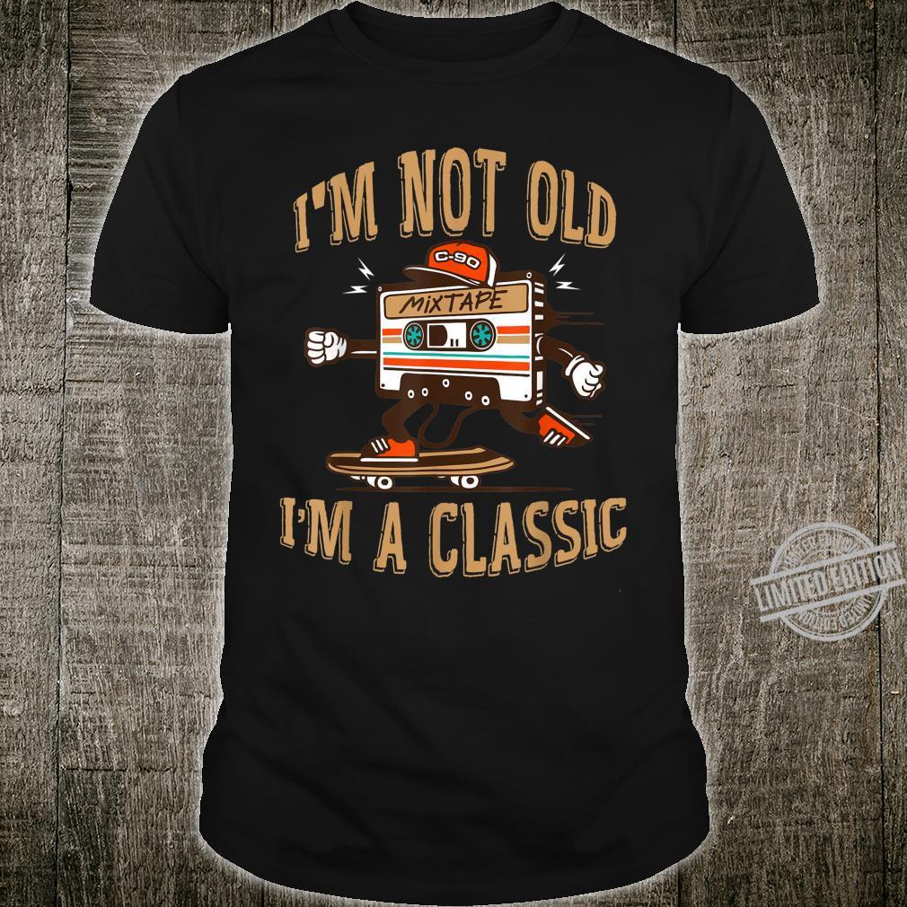 I'm Not Old I'm A Classic shirt Cassette skateboard Shirt