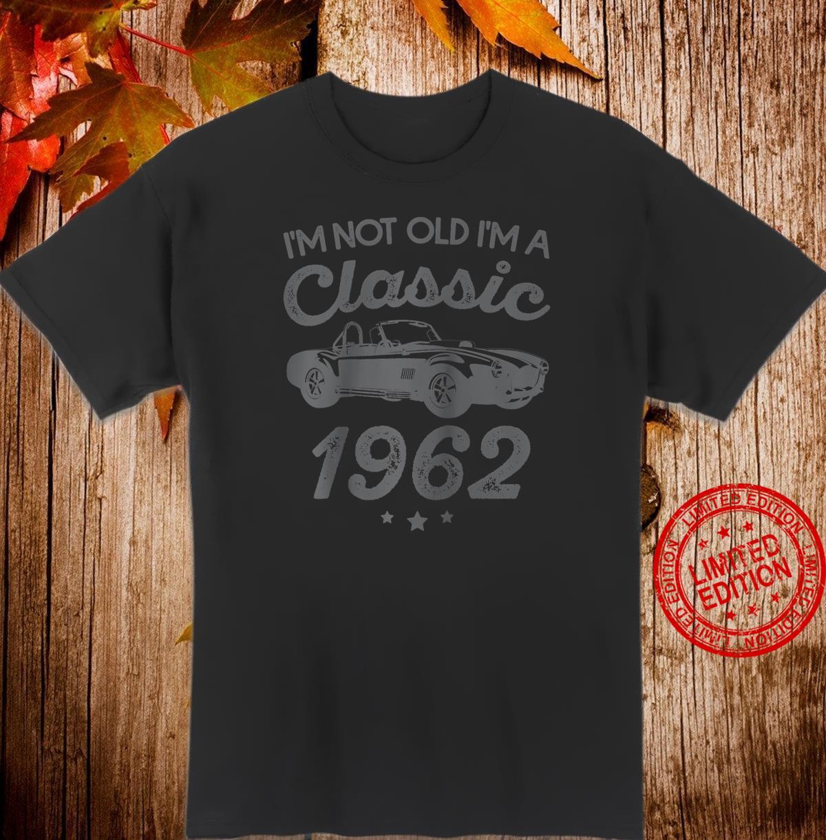 I'm Not Old I'm Classic Car Birthday 1962 Shirt