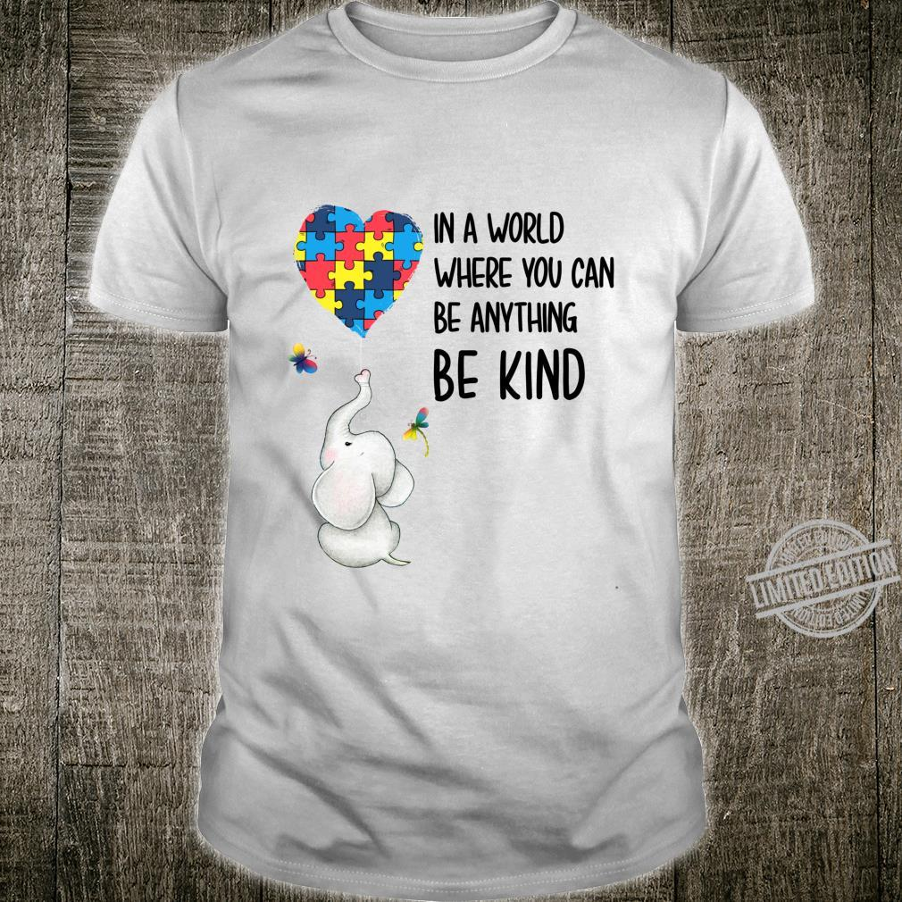 In A World Where You Can Be Anything Be Kind Elephant Heart Shirt