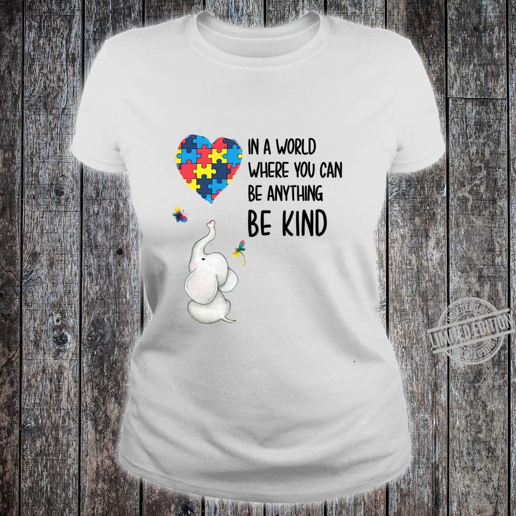 In A World Where You Can Be Anything Be Kind Elephant Heart Shirt ladies tee