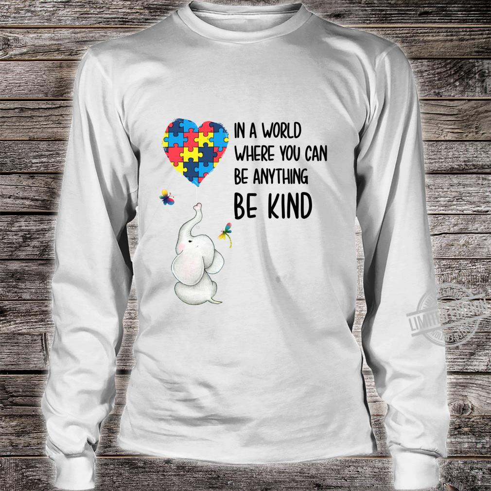 In A World Where You Can Be Anything Be Kind Elephant Heart Shirt long sleeved