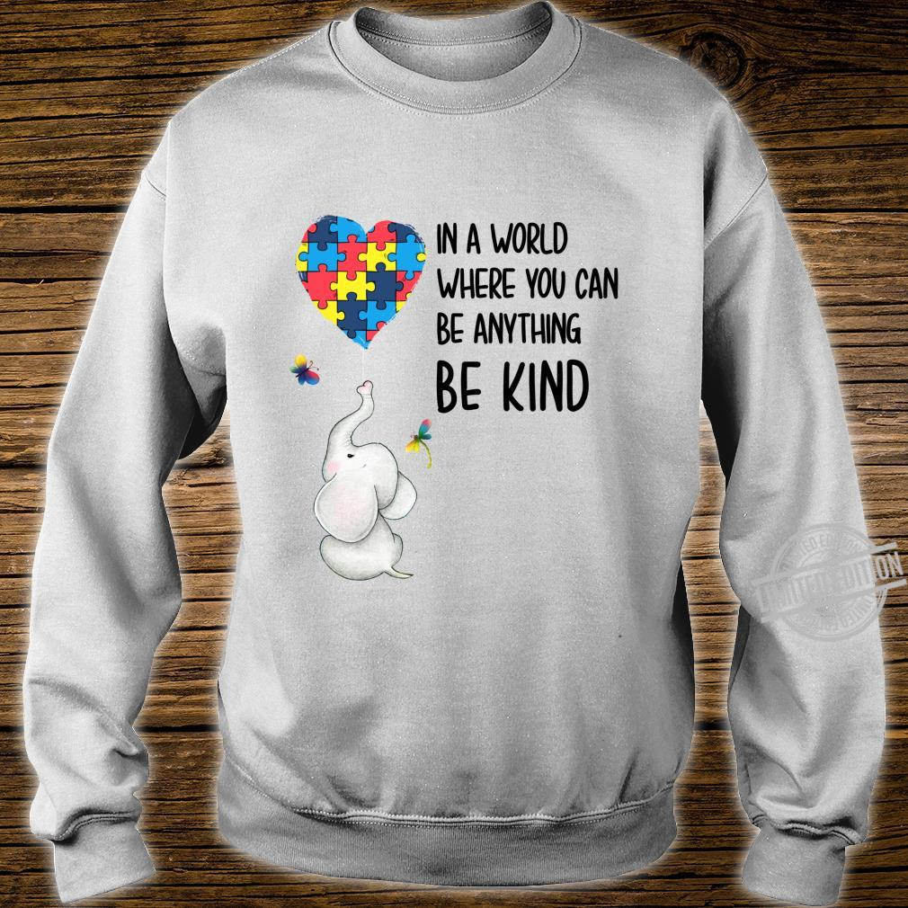 In A World Where You Can Be Anything Be Kind Elephant Heart Shirt sweater