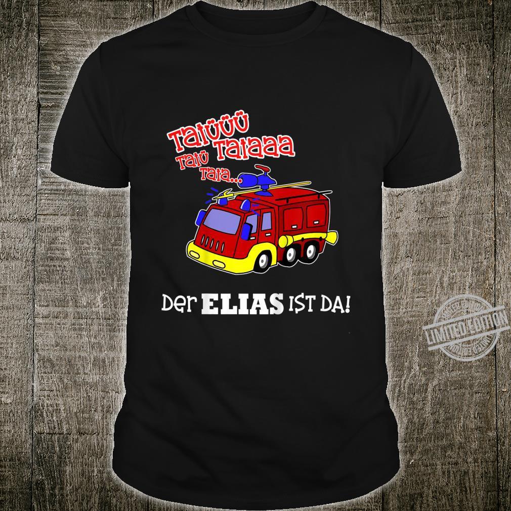 Kinder Tatü Tataaa der Elias ist da Vorname Feuerwehrauto Shirt