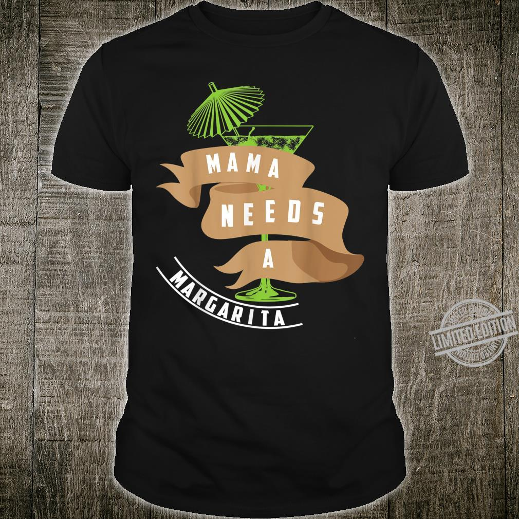 Mama Needs A Margarita Cool Troubled Mom Shirt