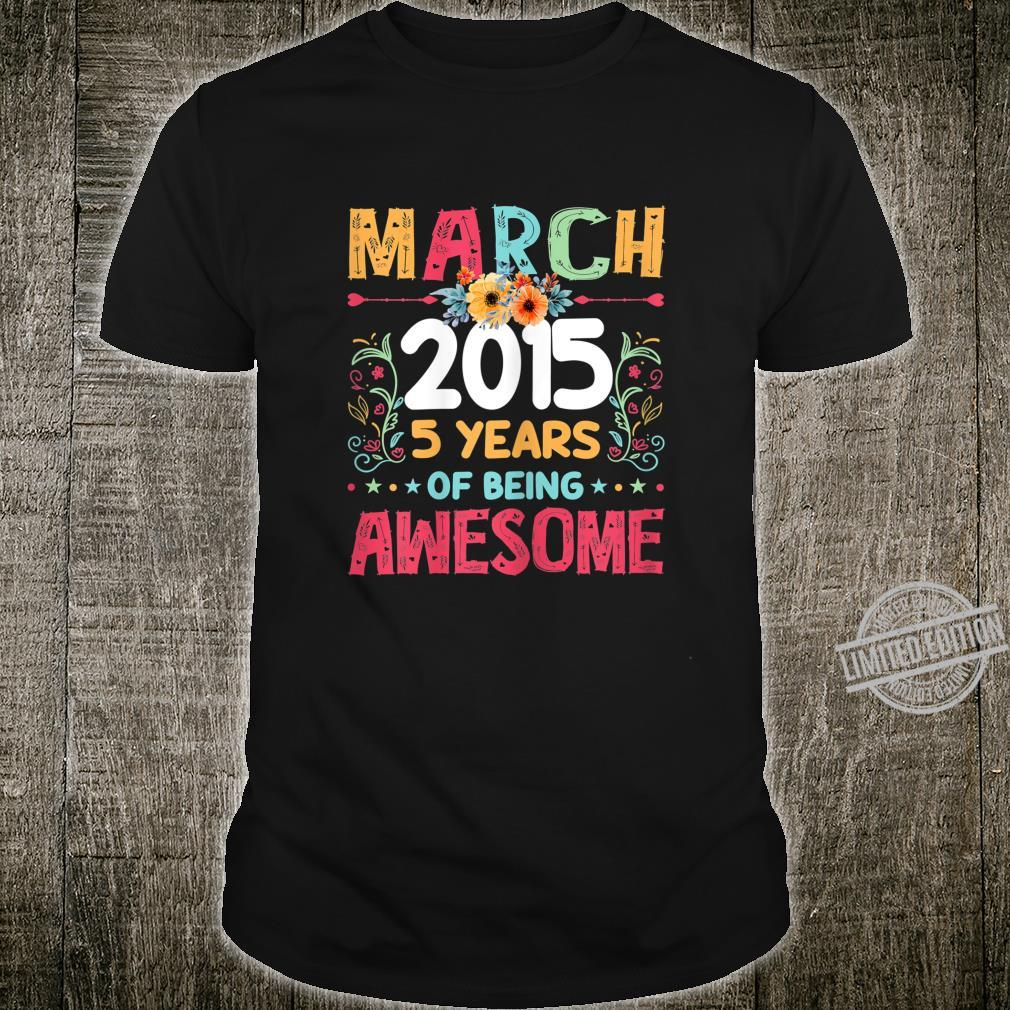 March 2015 5th Birthday Born In 2015 5 Years Old Shirt