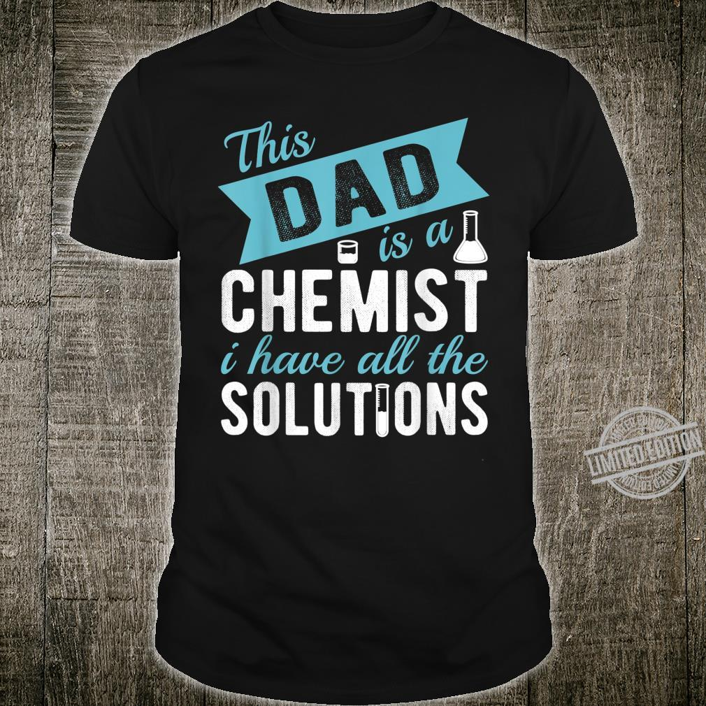 Mens Chemist Dad Has All the solutions father's day Shirt