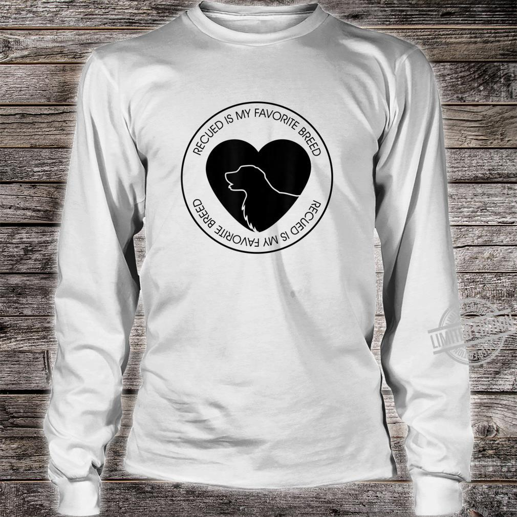 Mens Rescued Is My Favorite Breed Dog Puppy Shirt long sleeved