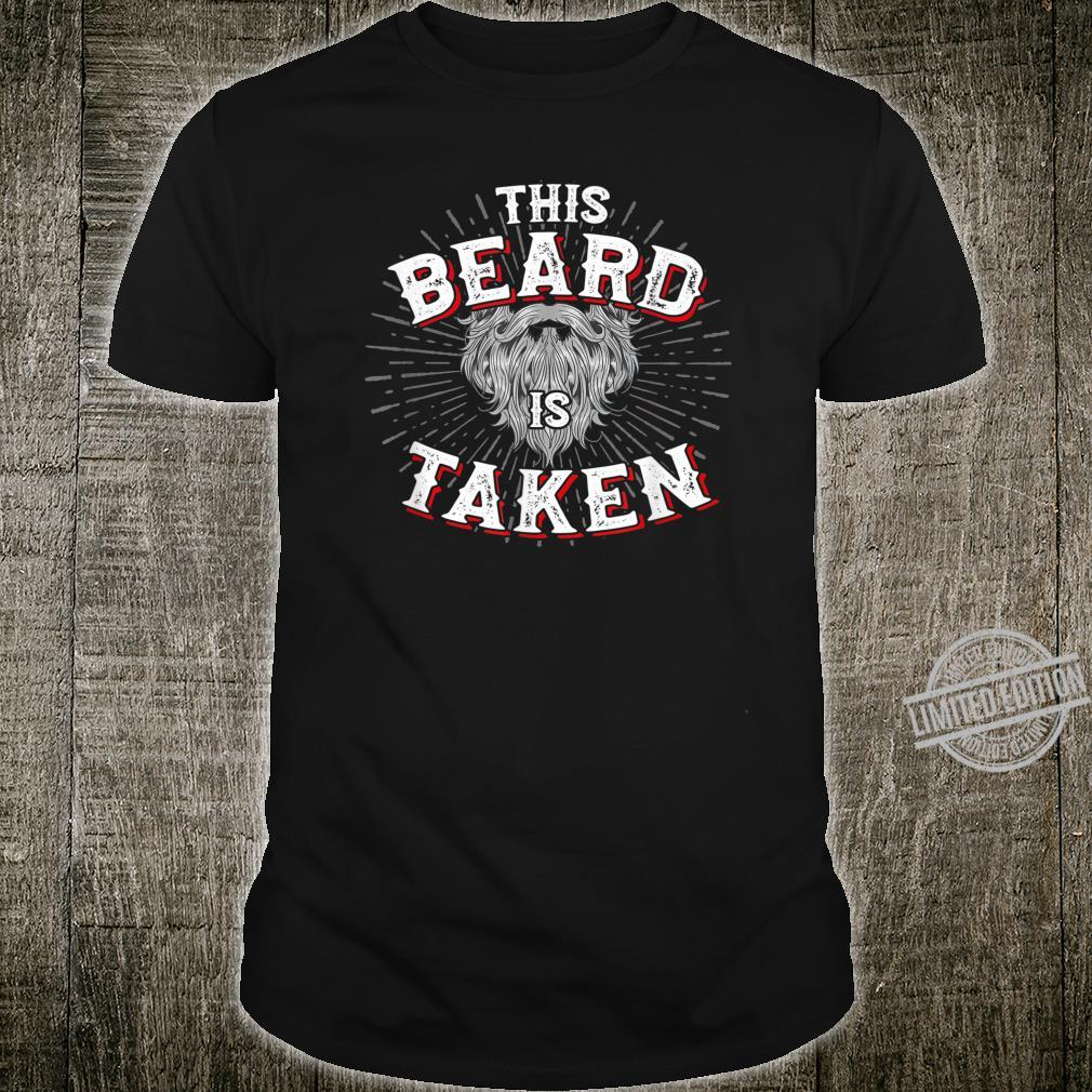 Mens This Beard Is Taken Vintage For Bearded Valentines Shirt