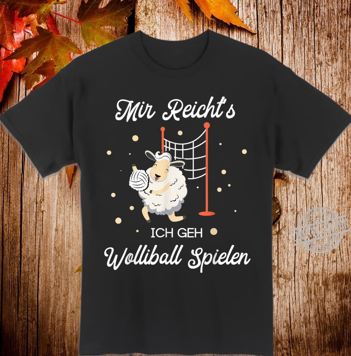 Mir reicht's ich geh Wolliball spielen Schaf Yolleyball Shirt