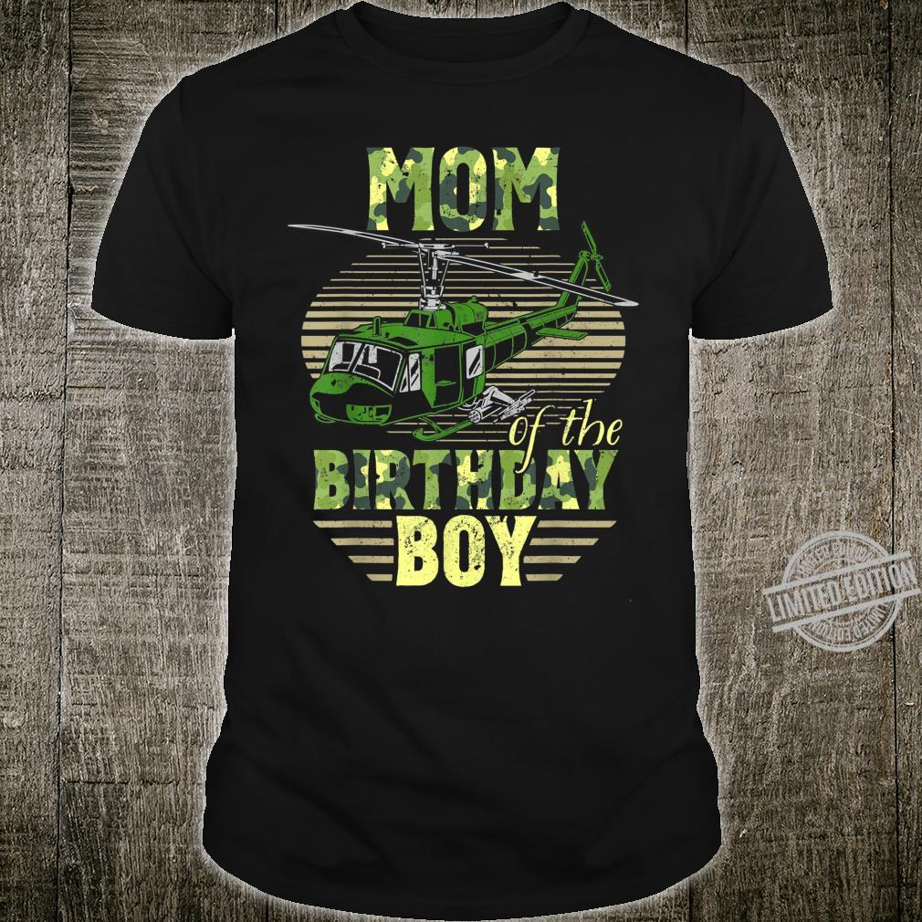 Mom Of The Birthday Boy Helicopter Veteran Camo Outfits Shirt
