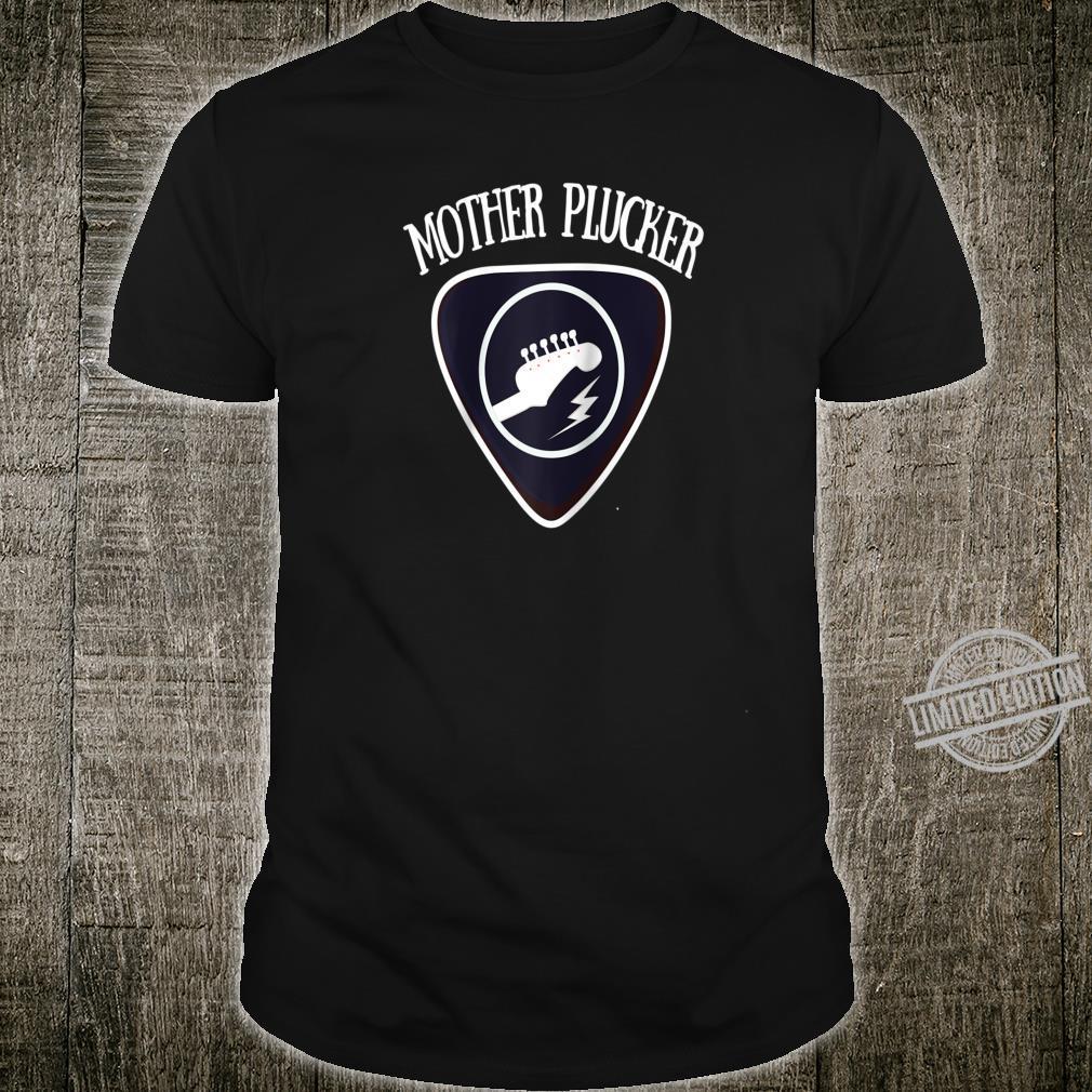 Mother Plucker rude guitar student teacher music Shirt