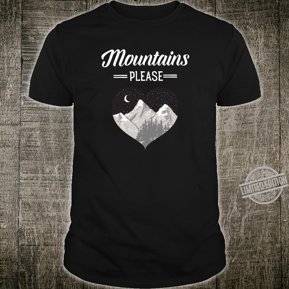 Mountains Please Heart Shaped Hiking Camping Love Design Shirt