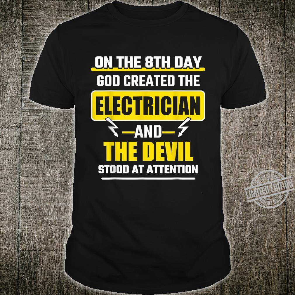 On the 8th Day God Created the Electrician and the Devil Shirt