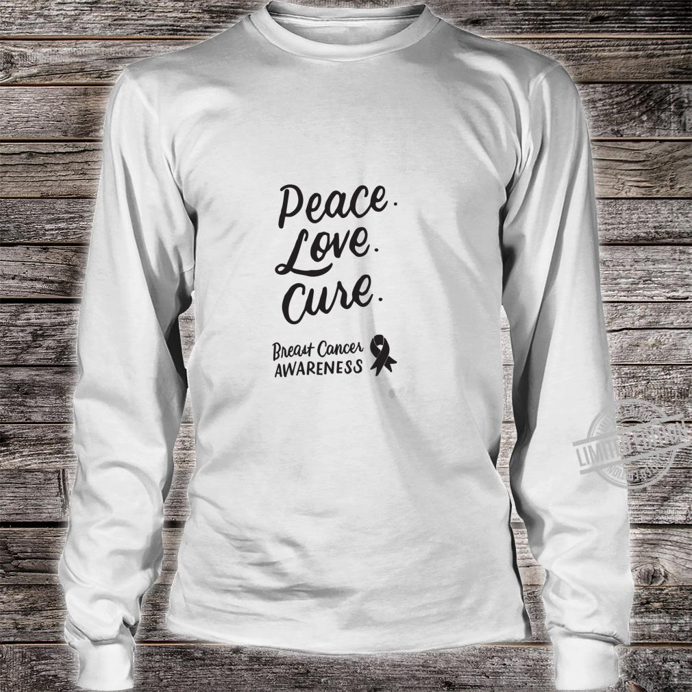Peace Love Cure Pink Ribbon Breast Cancer Awareness Shirt long sleeved