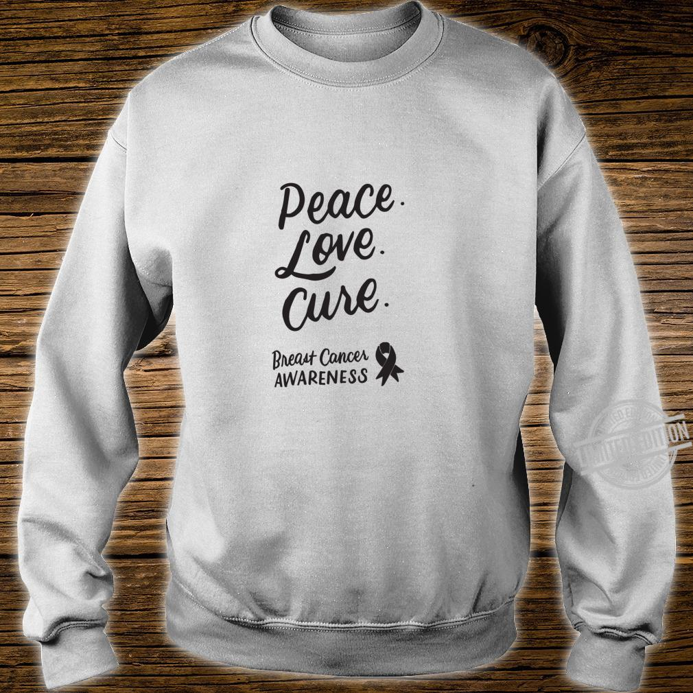Peace Love Cure Pink Ribbon Breast Cancer Awareness Shirt sweater