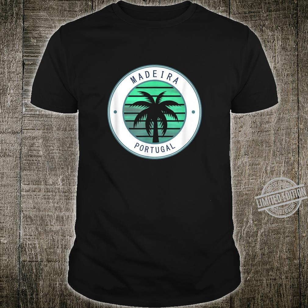 Portugal Vacation Travel Madeira Shirt