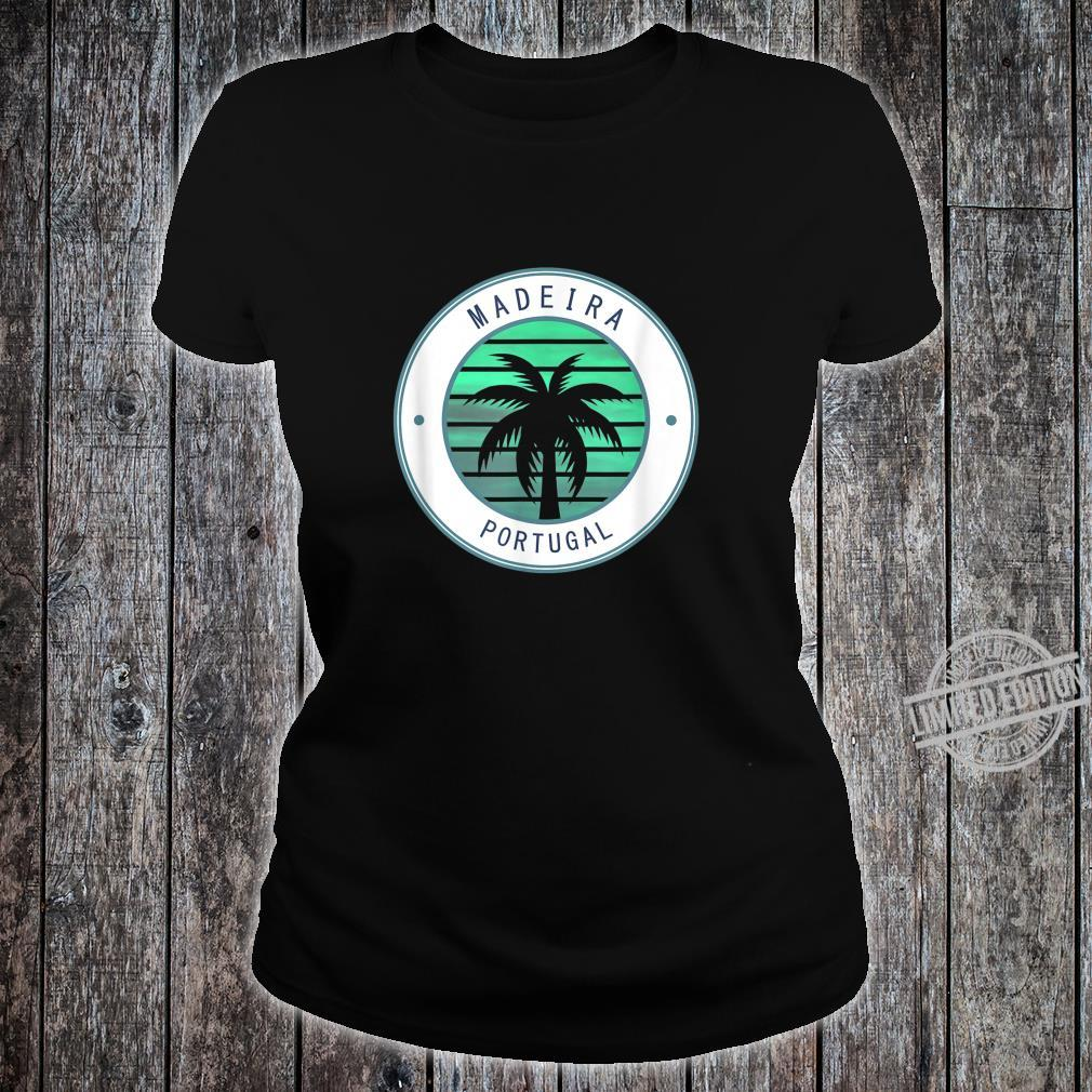 Portugal Vacation Travel Madeira Shirt ladies tee