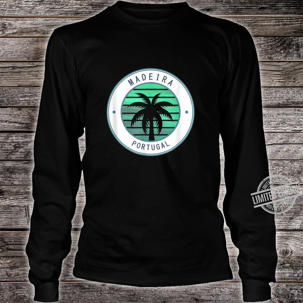 Portugal Vacation Travel Madeira Shirt long sleeved