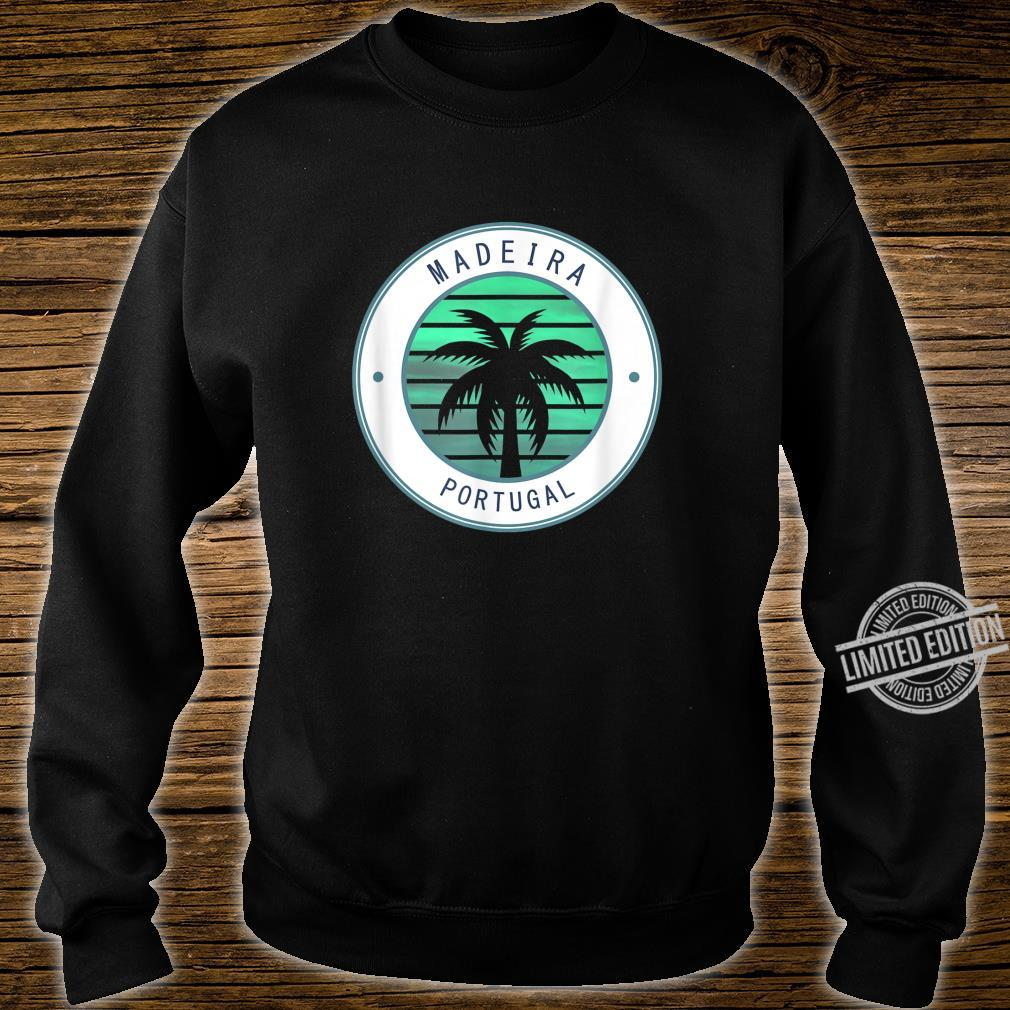 Portugal Vacation Travel Madeira Shirt sweater