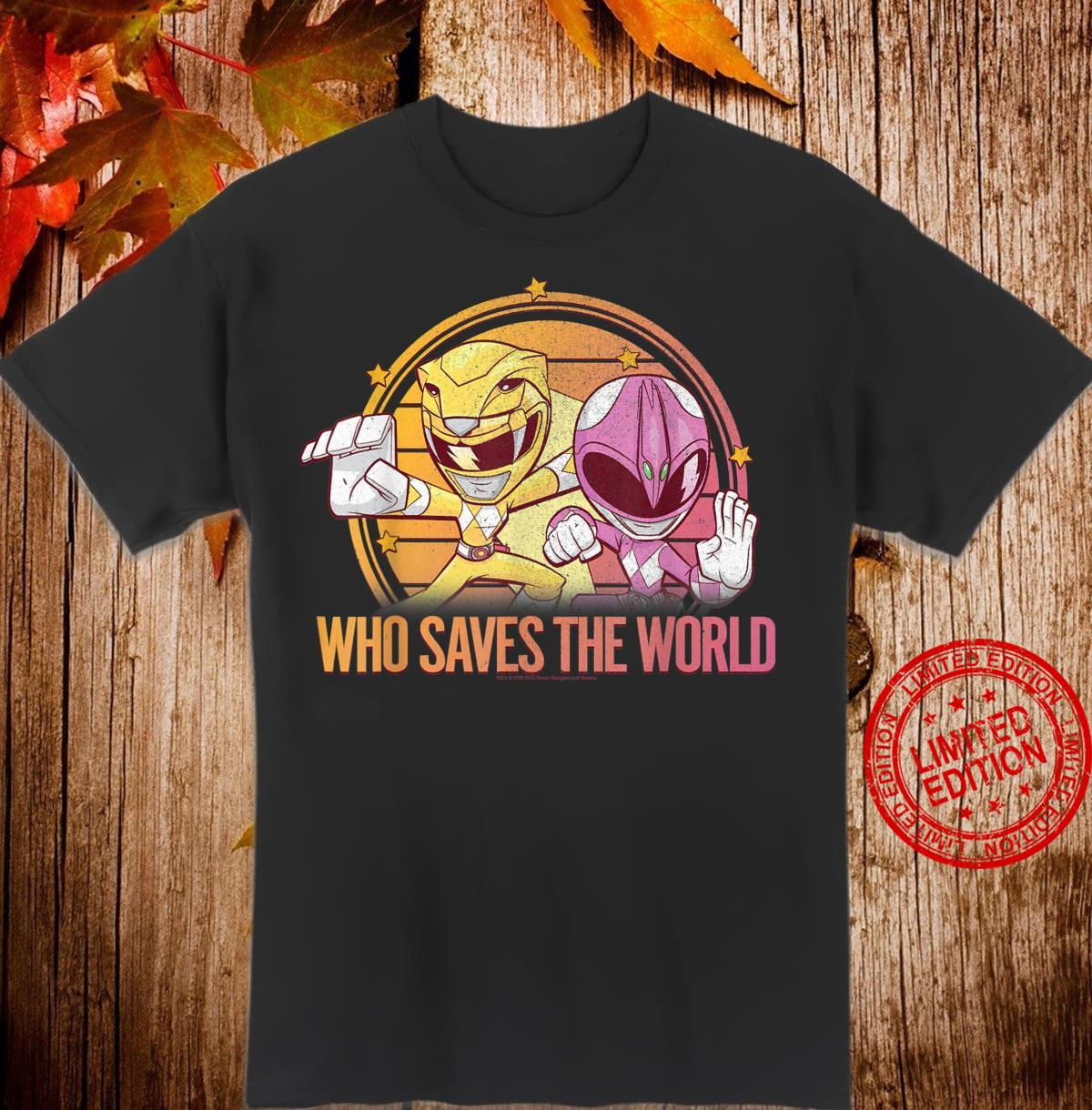 Power Rangers Pink & Yellow Ranger Who Saves The World Shirt
