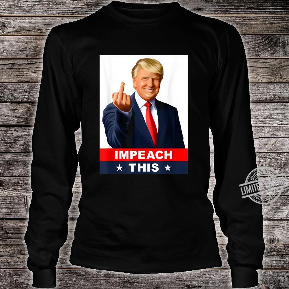 Pro Donald Trump 2020 Republican Impeach This Shirt long sleeved