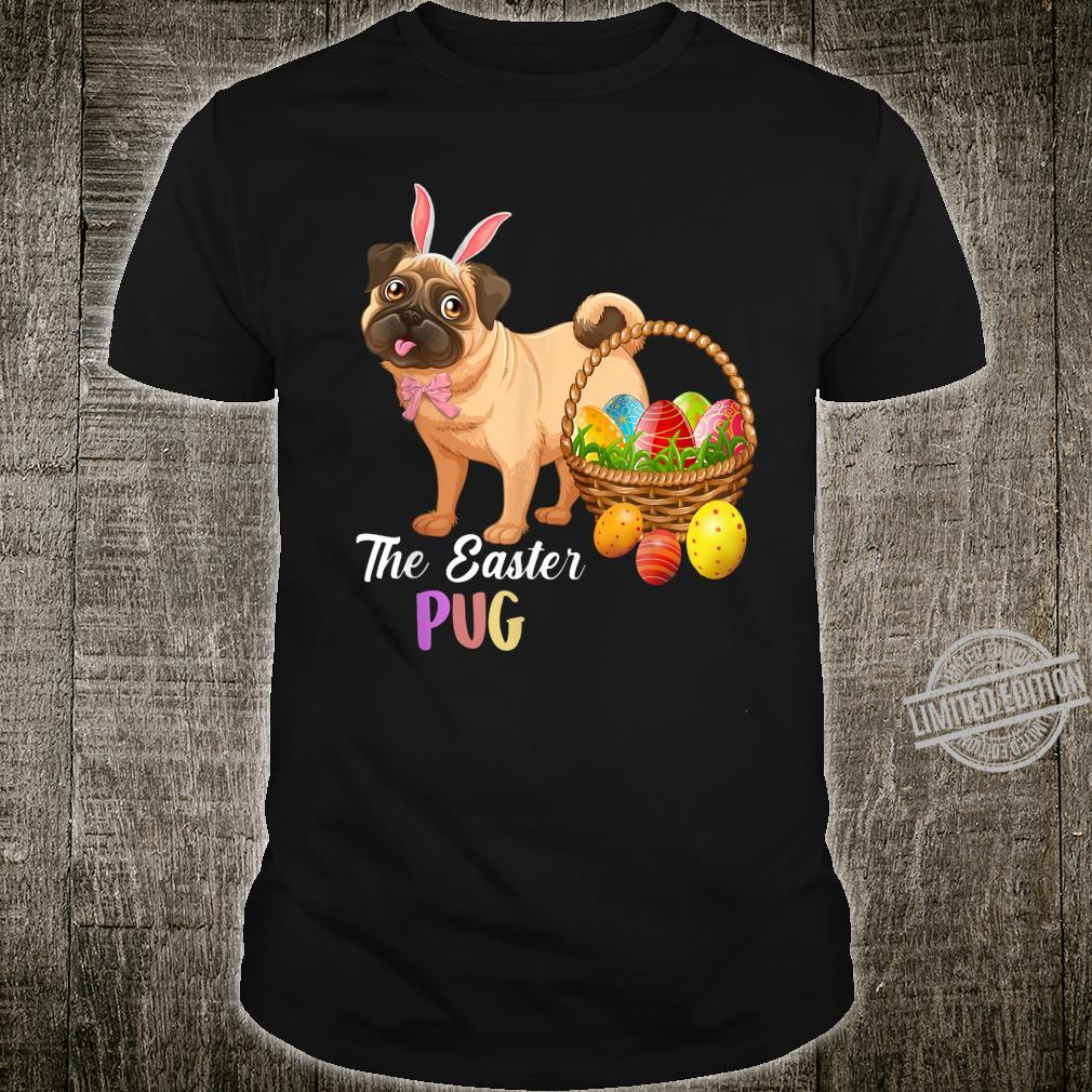 Pug Easter Day Costume Love Egg And Bunny Ears Shirt