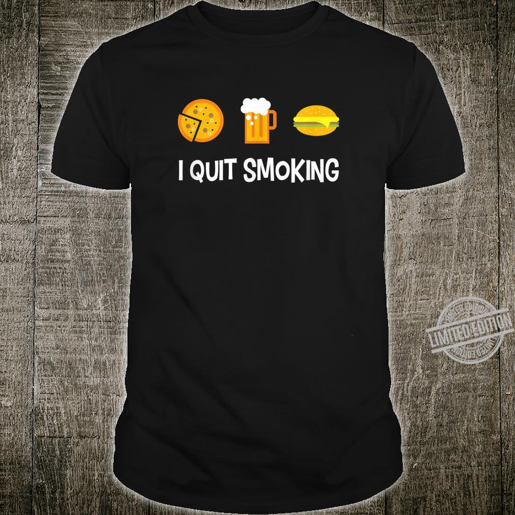 Quit Smoking Pizza Beer Hamburger Shirt