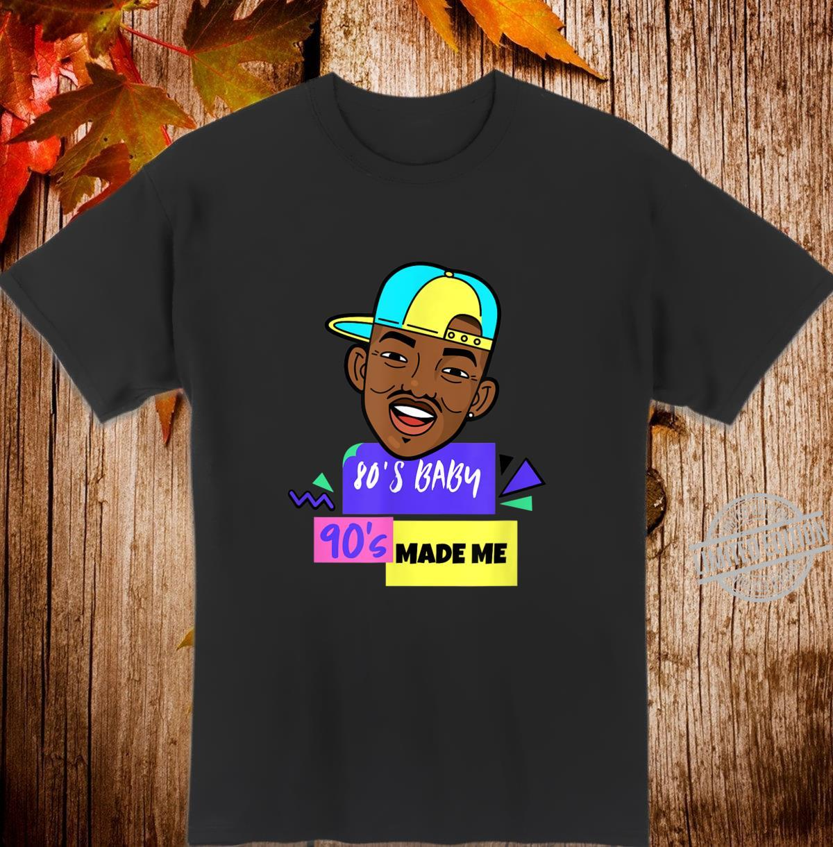 Retro Street 80's Baby 90's Made Me 1980s & 1990s Shirt