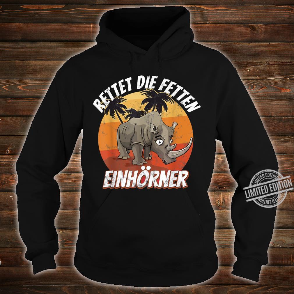 Rettet die fetten Einhörner Nashörner Shirt hoodie