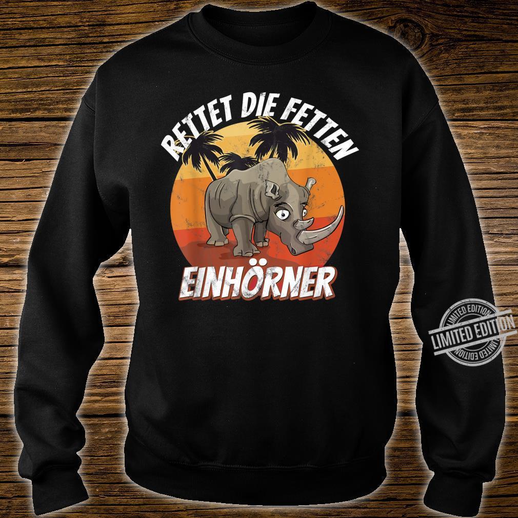 Rettet die fetten Einhörner Nashörner Shirt sweater