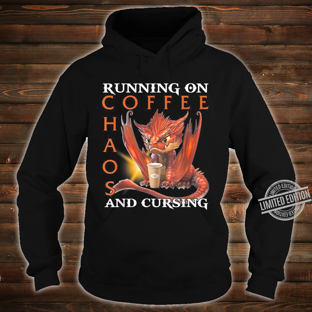 Running On Coffee Chaos And Cursing Shirt hoodie